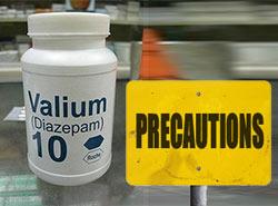 valium precautions